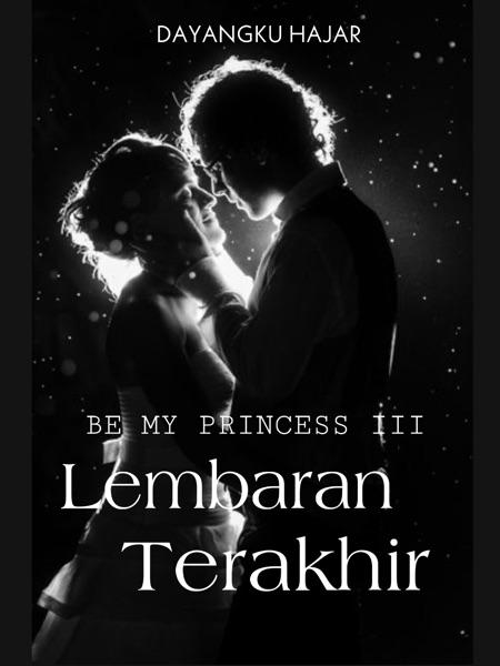 Be My Princess III: Lembaran Terakhir