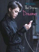 The Broken Dreamer