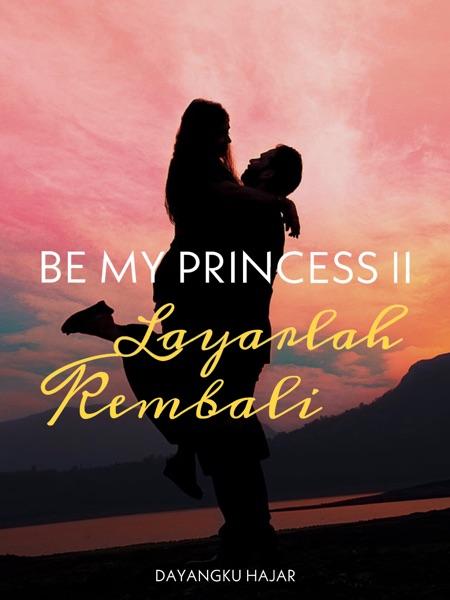 Be My Princess II: Layarlah Kembali
