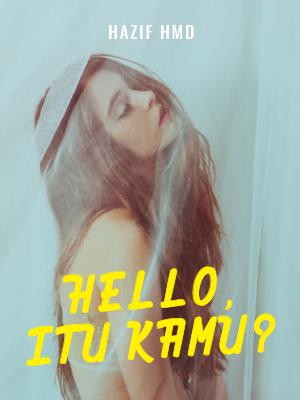 HELLO, ITU KAMU?